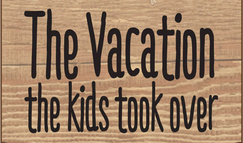 The Vacation The Kids Took Over - 3 Nights
