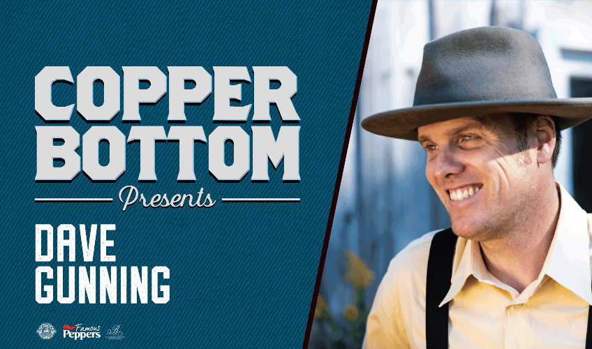 Copper Bottom Presents: Dave Gunning