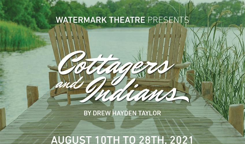 Watermark Theatre présente : Cottages and Indians