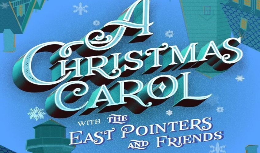 A Christmas Carol with the East Pointers and Friends