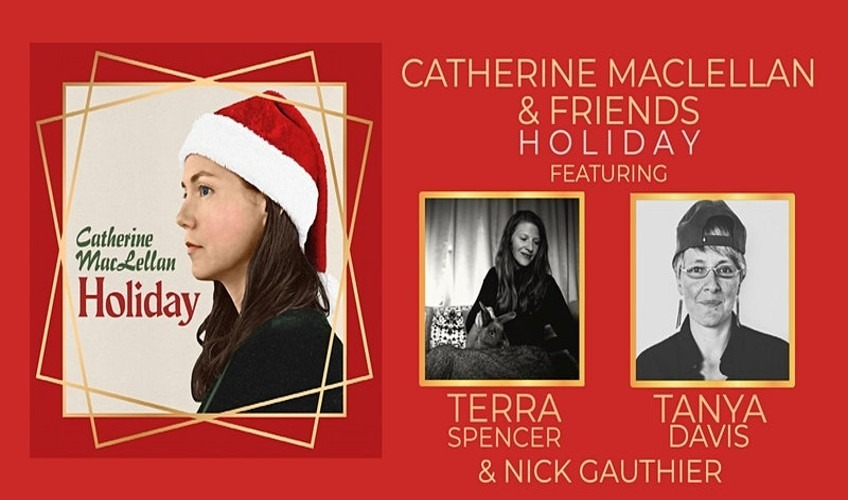 Catherine MacLellan and Friends Holiday